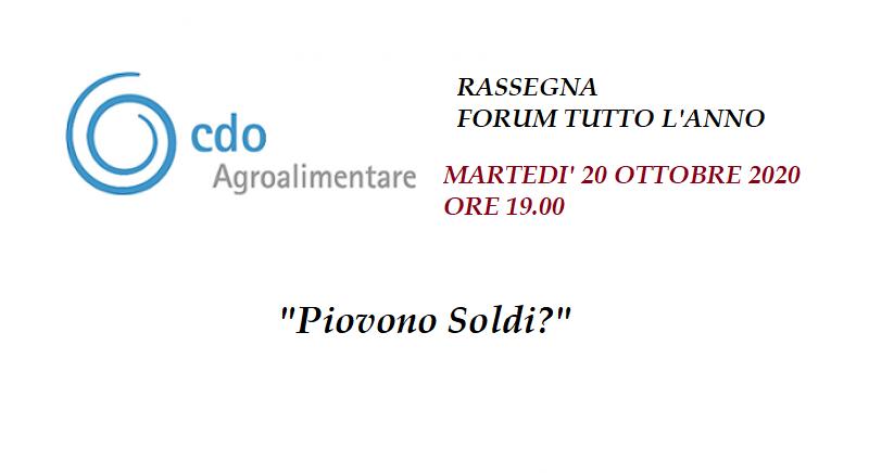 """""""Piovo Soldi"""" - Incontro di Rassegna Forum tutto l'anno - Martedì 20 Ottobre 2020, Imola"""