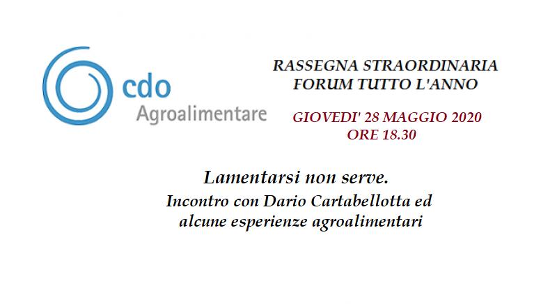 Lamentarsi non serve. Incontro con Dario Cartabellotta ed alcune esperienze agroalimentari - Rassegna Forum tutto l'anno del