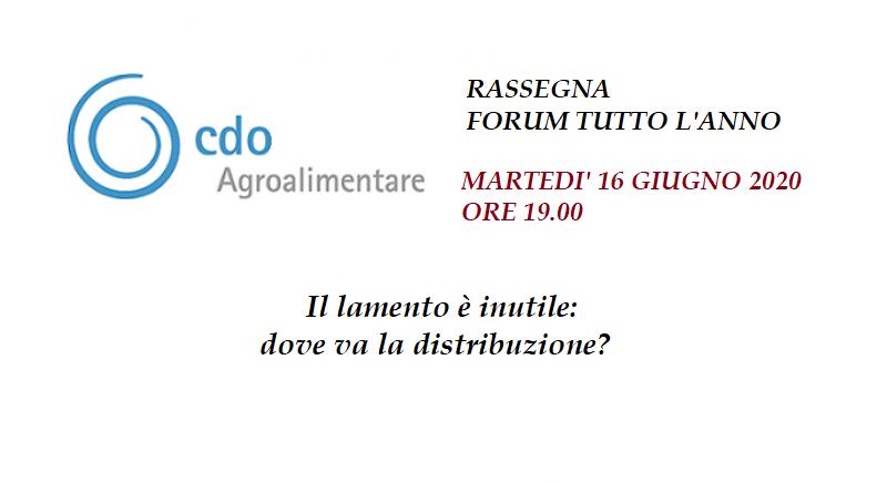 """""""Il lamento è inutile: dove va la distribuzione?"""" - Incontro di Rassegna Forum tutto l'anno in videocollegamento -  Martedì 16 Giugno 2020"""
