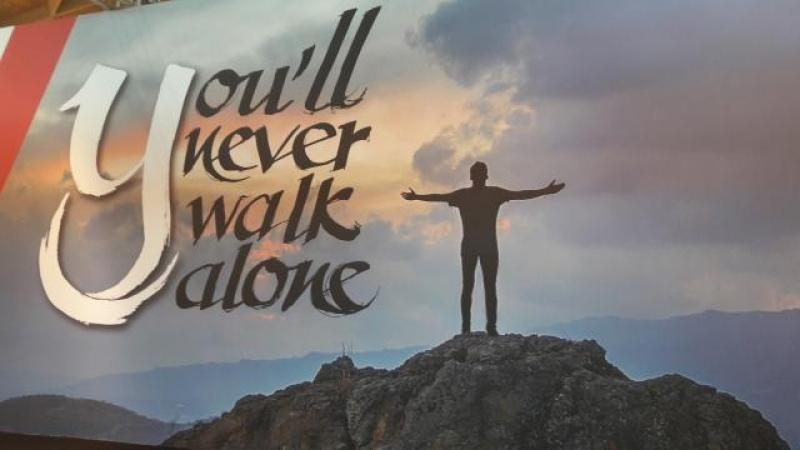 """""""YOU'LL NEVER WALK ALONE - Non camminerai mai da solo"""""""