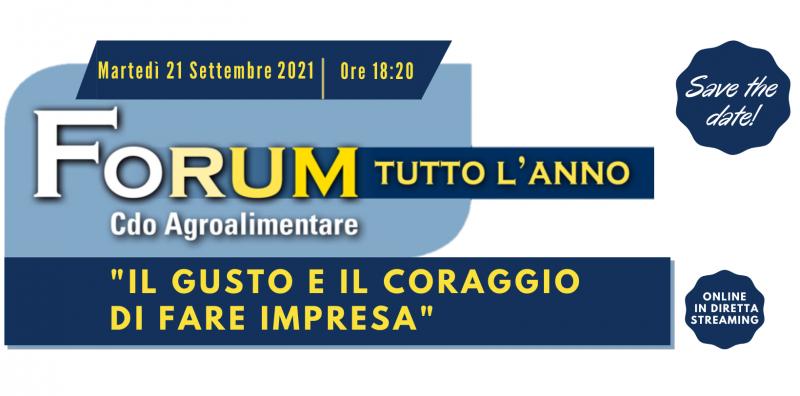 """""""Il gusto e coraggio di fare Impresa"""" - Rassegna Forum tutto l'anno del 21 settembre 2021"""