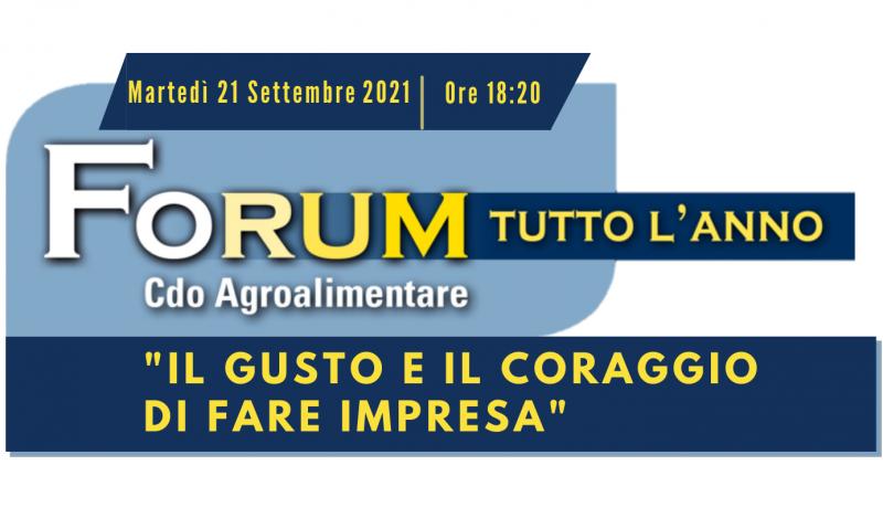 """Il Forum tutto l'anno del 21 Settembre: """"Il gusto e il coraggio di fare Impresa"""""""